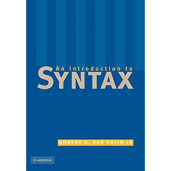 An Introduction to Syntax by Valin & Jr & Robert D. van State University of New York & Buffalo