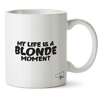 Hippowarehouse moje życie jest chwilą Blondynka Wydrukowano Kubek Kubek ceramiczny 10oz