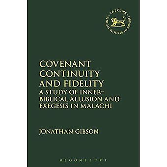 Covenant Continuity and Fidelity: A Study of Inner-Biblical Allusion and Exegesis in Malachi (The Library of Hebrew Bible/Old� Testament Studies)