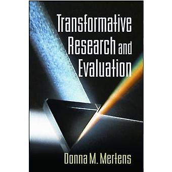 Transformative Research and Evaluation by Donna M. Mertens - 97815938