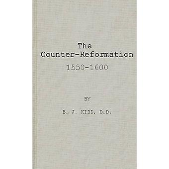 The CounterReformation 15501600. by Kidd & B. J.