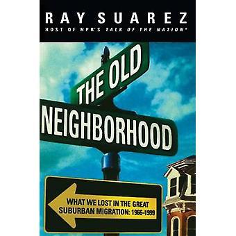 THE OLD NEIGHBORHOOD by SUAREZ & RAY