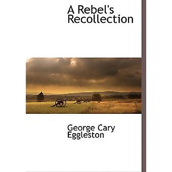 Eine Erinnerung der Rebellen von Eggleston & George Cary