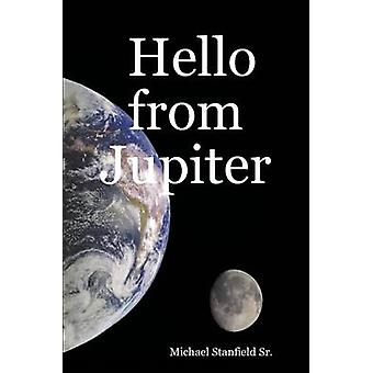 Hello from Jupiter by Stanfield Sr. & Michael