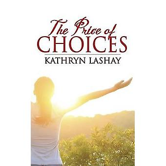 The Price of Choices by Lashay & Kathryn