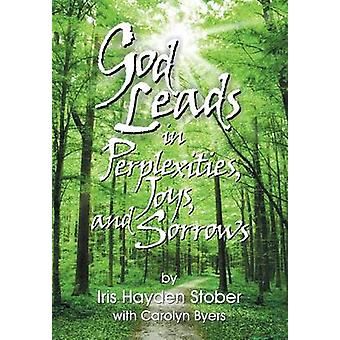God Leads in Perplexities Joys and Sorrows by Stober & Iris Hayden