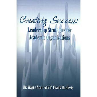 スコット & ウェインによる学術組織のための成功のリーダーシップ戦略の作成