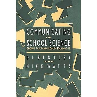 Communiquer en sciences à l'école groupes de tâches et problèmes 516 par Bentley & Di