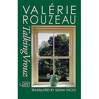 Talking Vrouz by Rouzeau & Valerie