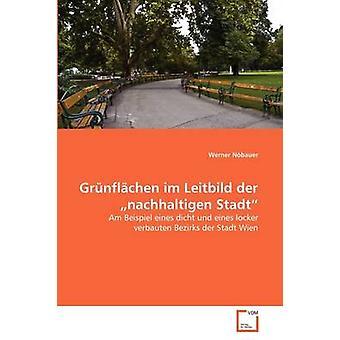 Grnflchen im Leitbild der nachhaltigen シュタット Nbauer & ヴェルナー