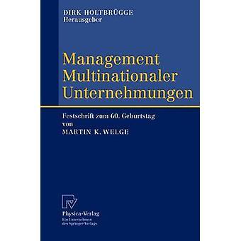 Gestion Multinationaler Unternehmungen Festschrift zum 60. Geburtstag von Martin K. Welge par Holtbrgge & Dirk