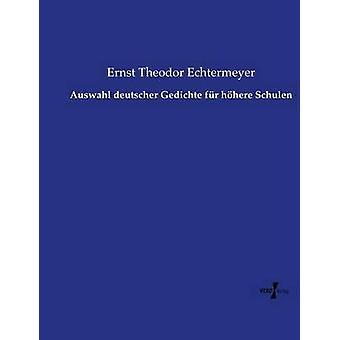 Auswahl deutscher Gedichte fr hhere Schulen av Echtermeyer & Ernst Theodor