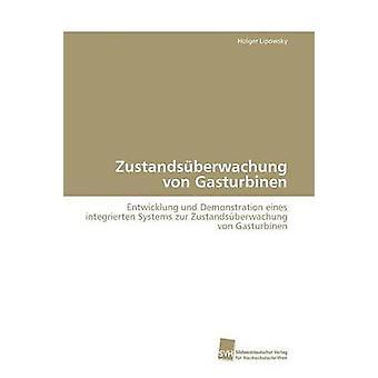 Zustandsberwachung von Gasturbinen by Lipowsky Holger