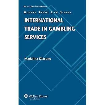 International Trade in Gambling Services by Diaconu & Madalina