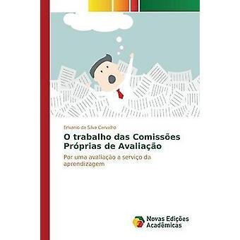 O trabalho das Comisses Prprias de Avaliao por da Silva Carvalho Erivanio