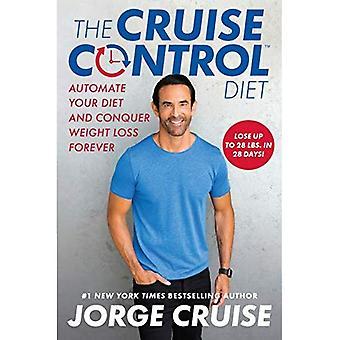 De Cruise Control dieet: Automatiseren van uw dieet en gewichtsverlies Forever veroveren