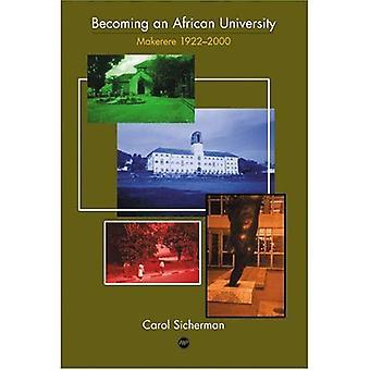 Becoming an African University: Makerere 1922-2000