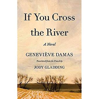 If You Cross the River: A� Novel