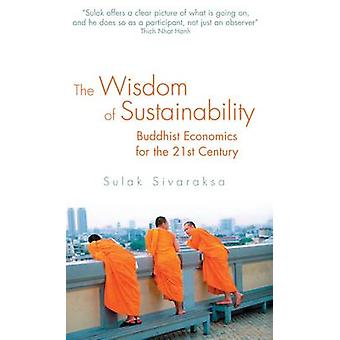 The Wisdom of Sustainability - Buddhist Ecenomics for the 21st Century