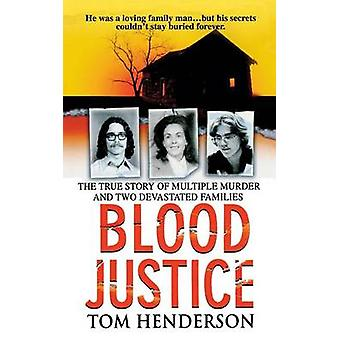 Blood Justice by Tom Henderson - 9781250093257 Book