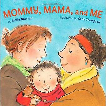 Mommy - Mama and Me by Leslea Newman - Carol Thompson - 9781582462639
