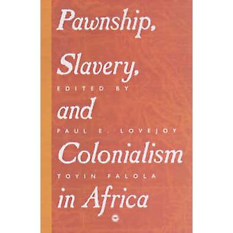 Pawnship - Slavery And Colonialism In Africa by Paul E. Lovejoy - 978