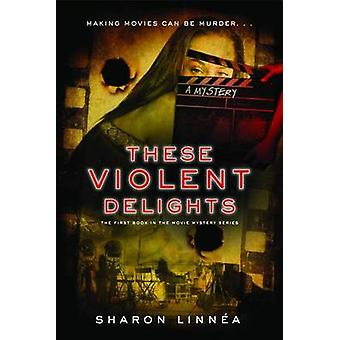 These Violent Delights by Sharon Linnea - 9781933608617 Book