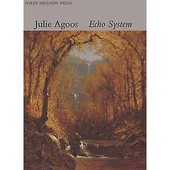 Echo System by Julie Agoos - 9781937679569 Book