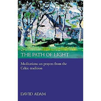 El Camino de la Luz - Meditaciones y Oraciones de la Tradición Celta