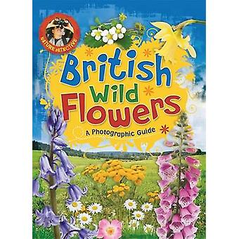 Nature Detective British Wild Flowers by Victoria Brooker