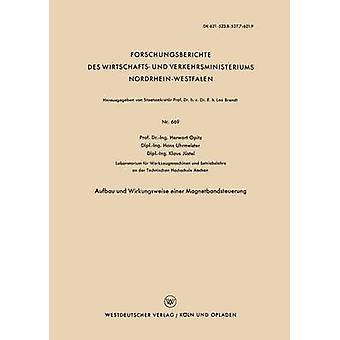 Mehrig und Wirkungsweise einer Magnetbandsteuerung av Opitz & Herwart