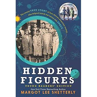 Hidden Figures Young Readers' Edition by Margot Lee Shetterly - 97800