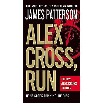 Alex Cross - Run by James Patterson - 9780446571845 Book