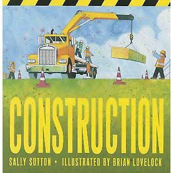 Construction by Sally Sutton - Brian Lovelock - 9780763673253 Book