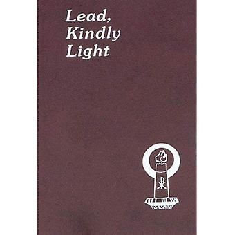 Lead, Kindly Light: Minute Meditations for Every Day Taken from the Works of Cardinal Newman