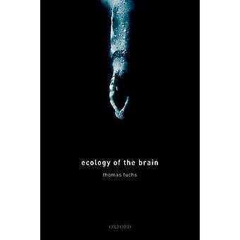 Ecology of the Brain by Thomas Fuchs