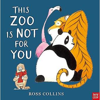 This Zoo is Not for You by Collins & Ross