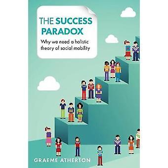 Success Paradox by Grame Atherton
