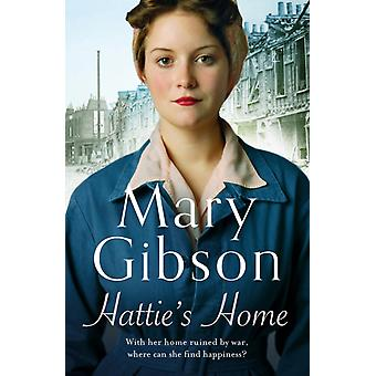 Hatties Home by Mary Gibson