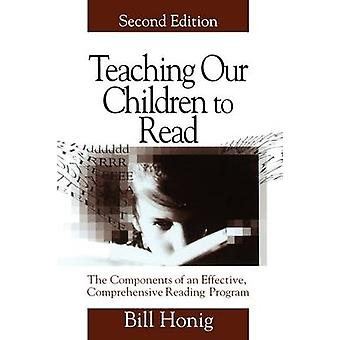 Teaching Our Children to Read The Components of an Effective Comprehensive Reading Program by Honig & Bill