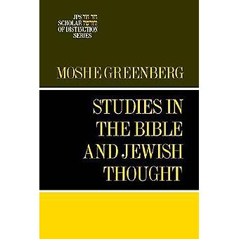 Studies in the Bible and Jewish Thought A JPS Scholar of Distinction Book by Greenberg & Moshe
