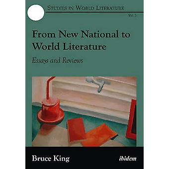 From New National to World Literature. Essays and Reviews by King & Bruce