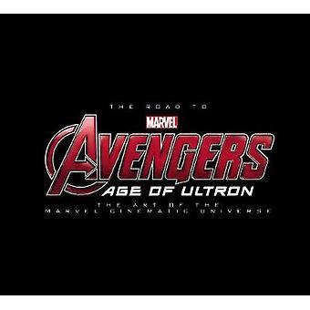 Road To Marvels Avengers The Age Of Ultron The Art Of The Marvel Cinematic Universe par Texte par Marvel Comics