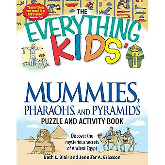 The Everything Kids Mummies Pharaohs and Pyramids Puzzle and Activity Book Discover the Mysterious Secrets of Ancient Egypt by Blair & Beth L.
