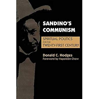 Sandino's Communism: Spiritual Politics for the Twenty-First Century