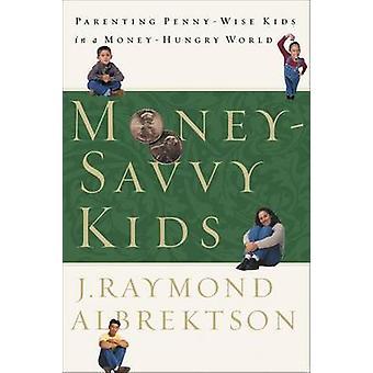 MoneySavvy Kids by Albrektson & J. Raymond