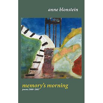 Memorys Morning by Blonstein & Anne