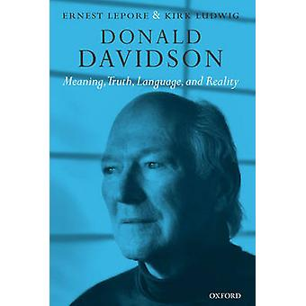Donald Davidson Meaning Truth Language and Reality by Lepore & Ernest