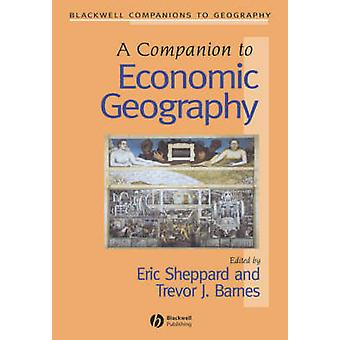 Companion to Economic Geography by Sheppard