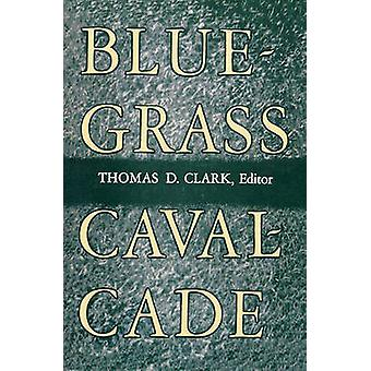 Bluegrass Cavalcade door Clark & Thomas D.